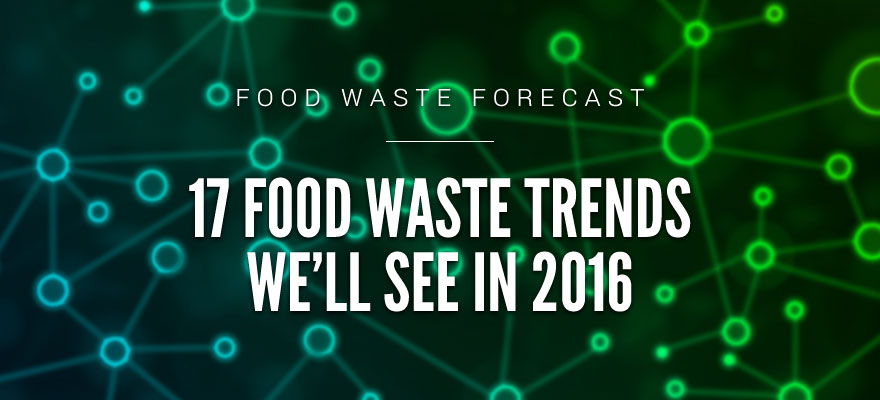 17 Food Waste Trends We Will See in 2016
